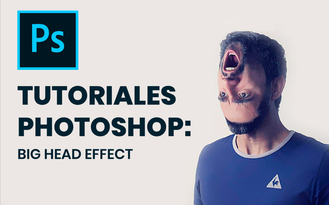 Tutoriales Photoshop: BIG HEAD EFFECT