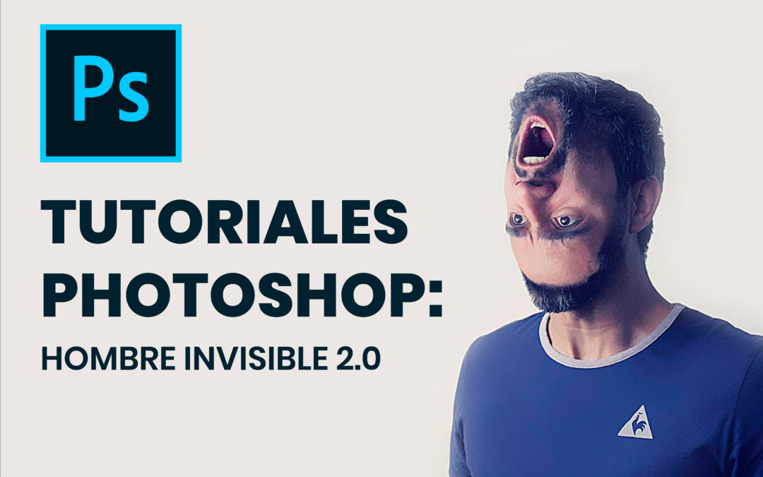 Tutoriales Photoshop: HOMBRE INVISIBLE 2.0