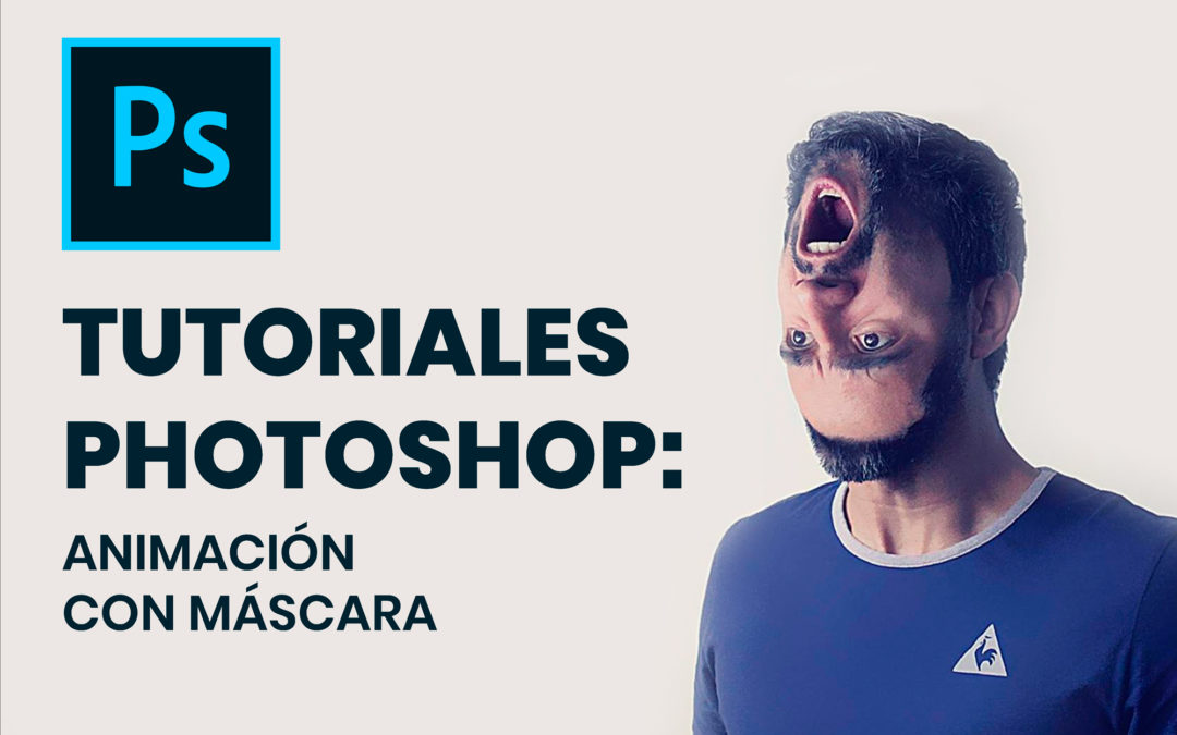Tutoriales Photoshop: ANIMACIÓN CON MÁSCARA