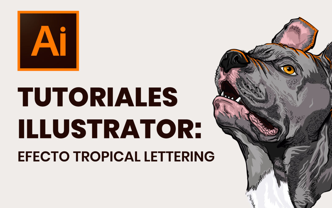 Tutoriales Illustrator: Efecto Tropical Lettering
