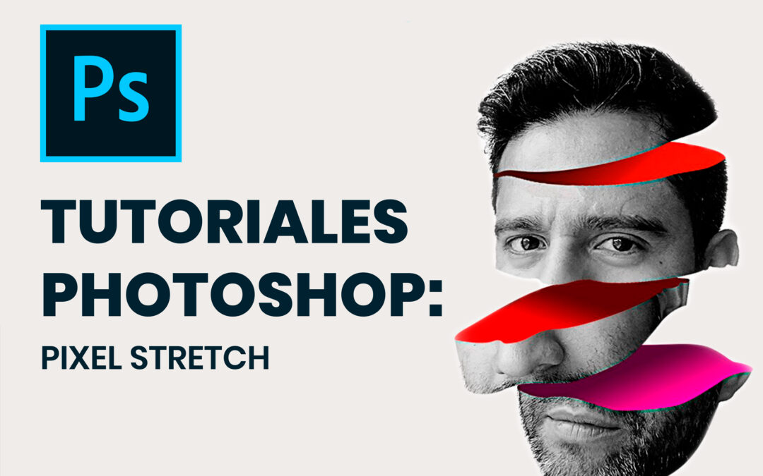 Tutoriales Photoshop: Pixel Stretch