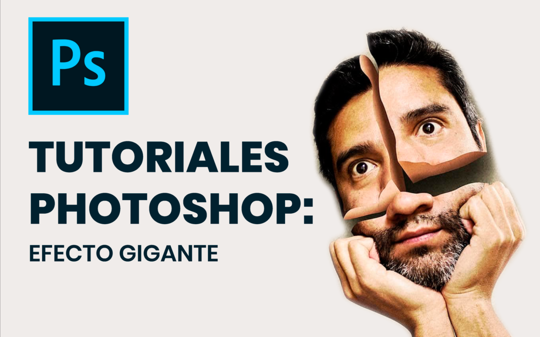 Tutoriales Photoshop: Efecto Gigante