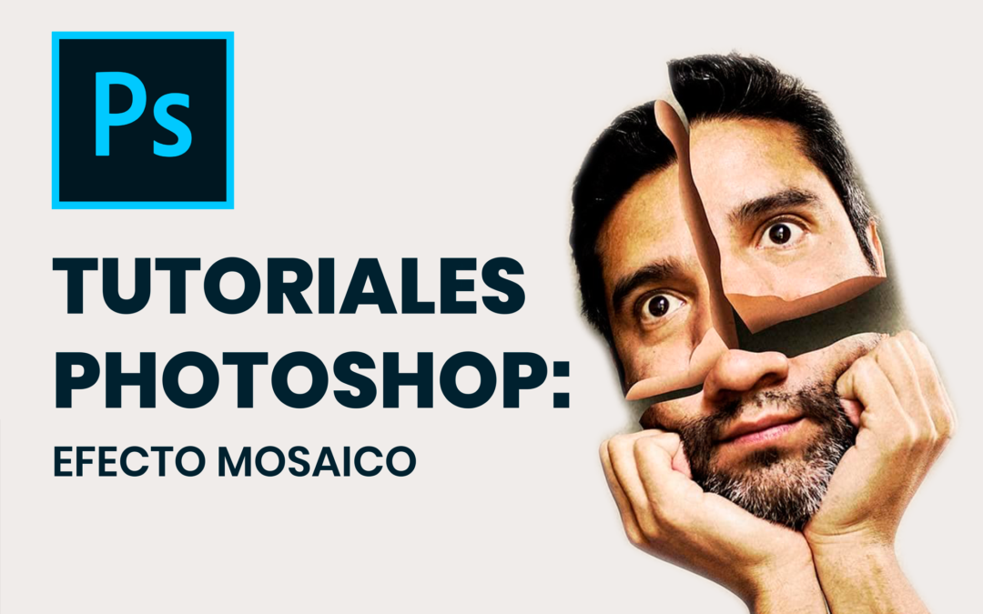 Tutoriales Photoshop: Efecto Mosaico